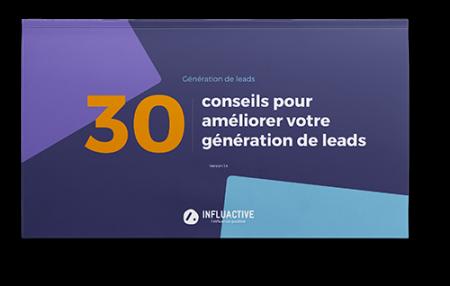 e-book-30-Conseils-pour-ameliorer-votre-generation-de-leads-INFLUACTIVE-2